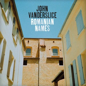 Vanderslice could be a Romanian name. John could not.